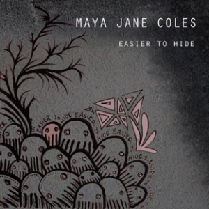 Maya Jane Coles - Easier to Hide // LYRICS