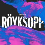 Röyksopp – Sordid Affair (Maceo Plex Remix)