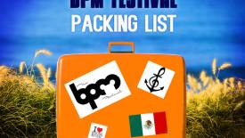 BPM Festival 2015 Packing List - DeeplyMoved