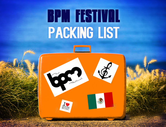 BPM Festival 2015 Packing List - DeeplyMoved