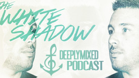 DeeplyMoved Guest Podcast - DeeplyMixed//002 - THe WHite SHadow