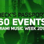 WMC / Miami Music Week 2015: Beck's Access Party Lineup and All-Access Passport Giveaway