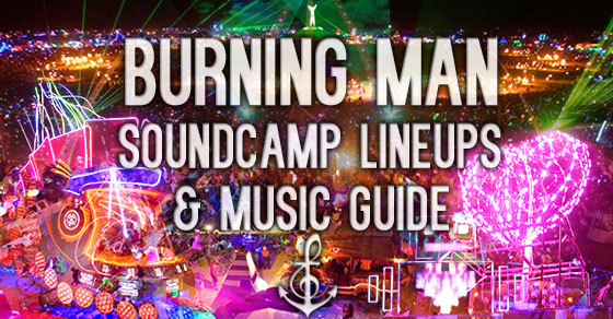 Burning Man Best Soundcamps Sound Car Music Guide Lineup 2015 // DeeplyMoved