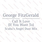 Track of the Day: George FitzGerald – Call It Love ft. Lawrence Hart (Scuba's Angel Dust Remix) [Double Six Records]
