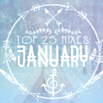 DeeplyMoved's Top 25 Mixes of January